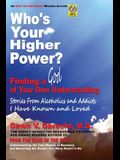 Who's Your Higher Power? Finding a God of Your Own Understanding