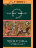 Romance of the Grail: The Magic and Mystery of Arthurian Myth