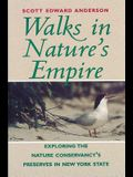 Walks in Nature's Empire: Exploring the Nature Conservancy's Preserves in New York State