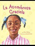 La Asombrosa Graciela (Spanish Edition)