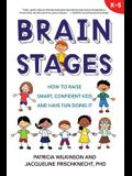 Brain Stages: How to Raise Smart, Confident Kids and Have Fun Doing It
