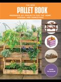 The New Pallet Book: Ingenious DIY Projects for the Home, Garden, and Homestead