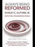 Always Being Reformed, Second Edition: Faith for a Fragmented World