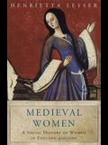 Medieval Women: Social History of Women in England 450-1500 (Women in History)