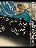 Once More Unto the Breach: Samurai Warriors and Heroes in Ukiyo-E Masterpieces