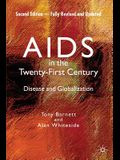 AIDS in the Twenty-First Century: Disease and Globalization Fully Revised and Updated Edition