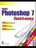 Adobe Photoshop 7 Fast & Easy