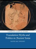 Foundation Myths and Politics in Ancient Ionia