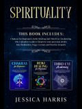 Spirituality: This Book Includes: Chakras for Beginners, Third Eye Awakening and Reiki Healing. The Complete Guide to improve your p
