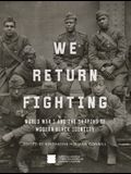 We Return Fighting: World War I and the Shaping of Modern Black Identity