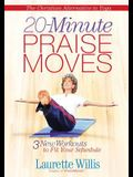 20-Minute Praisemoves(tm): Three New Workouts to Fit Your Schedule