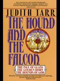The Hound and the Falcon: The Isle of Glass, the Golden Horn, the Hounds of God