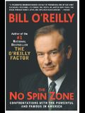 The No Spin Zone: Confrontations with the Powerful and Famous in America