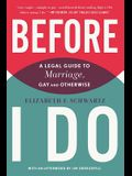 Before I Do: A Legal Guide to Marriage, Gay and Otherwise