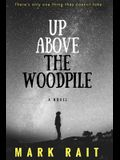 Up Above The Woodpile: There's only one thing they cannot take.