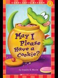 May I Please Have a Cookie?: Scholastic Reader Level 1