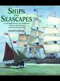 Ships and Seascapes: Introduction to Maritime Prints, Drawings and Watercolours