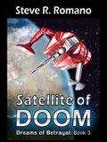 Dreams of Betrayal: Satellite of Doom