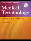 Medical Terminology: A Short Course [With CDROM]