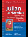 Julian of Norwich: Selections from Revelations of Divine Love--Annotated & Explained