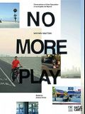 Michael Maltzan: No More Play: Conversations on Urban Speculation in Los Angeles and Beyond