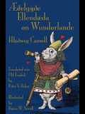 Aeoelgyoe Ellendaeda on Wundorlande: Alice's Adventures in Wonderland in Old English