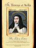 St. Teresa of Avila: Her Life in Letters