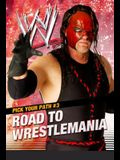 Uc Pick Your Path: #3 Road to Wrestlemania