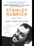 Stanley Kubrick and Me: Thirty Years at His Side