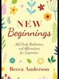 New Beginnings: 365 Daily Meditations and Affirmations for Inspiration