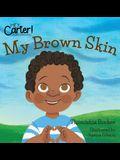 My Brown Skin