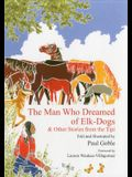 The Man Who Dreamed of Elk Dogs: & Other Stories from Tipi