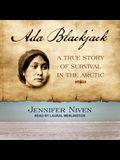 ADA Blackjack Lib/E: A True Story of Survival in the Arctic