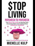 Stop Living Paycheck-to-Paycheck: The Rainy Day Guide to Saving Cash, Drowning Debt and Creating More Financial Freedom (How I Saved $100k in 12 Month