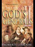 God's Generals the Roaring Reformers, Volume 2