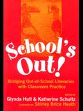 School's Out! Bridging Out-Of-School Literacies with Classroom Practice