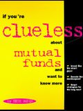If You're Clueless about Mutual Funds