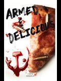 Armed & Delicious