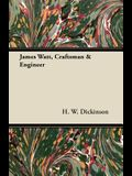 James Watt, Craftsman & Engineer
