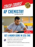 Ap(r) Chemistry Crash Course, for the 2020 Exam, Book + Online: Get a Higher Score in Less Time