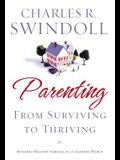 Parenting: From Surviving to Thriving: Building Strong Families in a Changing World