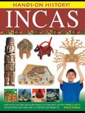 Incas: Step Into the Spectacular World of Ancient South America, with 340 Exciting Pictures and 15 Step-By-Step Projects