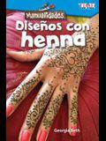Manualidades: Diseños Con Alheña (Make It: Henna Designs)