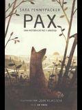 Pax: Una Historia de Paz Y Amistad (Pax)