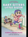 Karen's Roller Skates (Baby-Sitters Little Sister Graphic Novel #2): A Graphix Book (Adapted Edition), 2