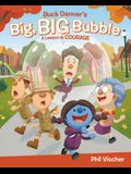Buck Denver's Big, Big Bubble: A Lesson in Courage