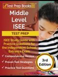 Middle Level ISEE Test Prep: ISEE Study Guide with Practice Questions for the Independent School Entrance Exam [3rd Edition]
