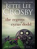 Regrets of Cyrus Dodd: Family Saga (A Wyattsville Novel Book 4)