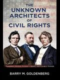 The Unknown Architects of Civil Rights: Thaddeus Stevens, Ulysses S. Grant, and Charles Sumner
