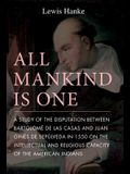 All Mankind Is One: A Study of the Disputation Between Bartolomé de Las Casas and Juan Ginés de Sepúlveda in 1550 on the Intellectual and